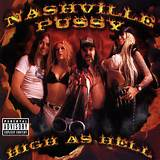Nashville Pussy High As Hell 2000